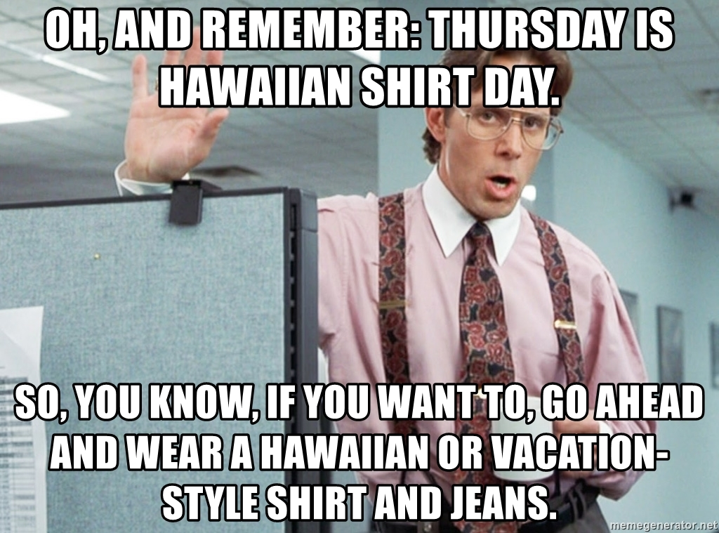 hawaii shirt day quote from office space photo - 1