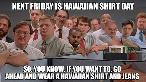 office space hawaiian shirt day meme photo - 1